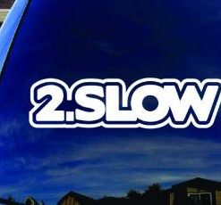 2 Slow Funny JDM Decal Stickers - https://customstickershop.us/product-category/jdm-stickers/