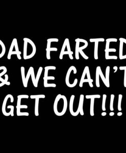 Dad Farted Funny Window Decals - https://customstickershop.us/product-category/funny-window-decals/