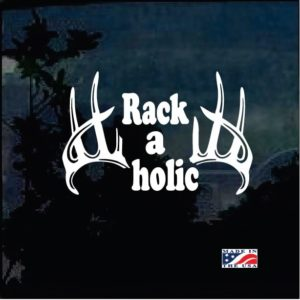 Deer Hunter Rack a holic Funny Decal Sticker