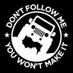 Dont Follow Me Jeep Jeep Decal Stickers