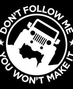 Dont Follow Me Jeep Vinyl Decal Stickers