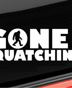 Gone Squatchin Window Decal - //customstickershop.us/product-category/stickers-for-cars/