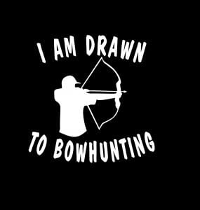 I am Drawn to Bow Hunting Vinyl Decal Stickers