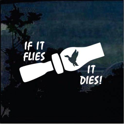 If it flies it dies duck hunter call decal sticker