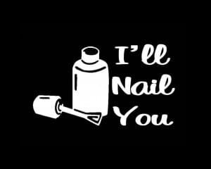 I'll Nail You Nail Tech Decal Sticker - https://customstickershop.us/product-category/career-occupation-decals/