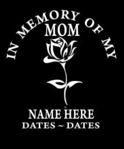 In Loving Memory Vinyl Decal Stickers Mom Rose