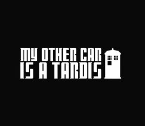 My other car is a Tardis Decal Sticker - https://customstickershop.us/product-category/stickers-for-cars/