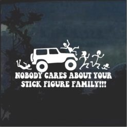 Nobody cares about your stick family jeep window decal sticker