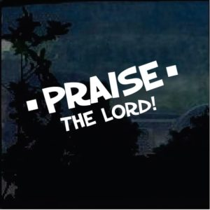 Praise the lord window decal