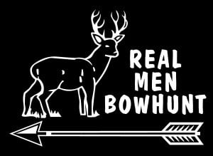Real Men Bow Hunt Hunting Vinyl Decal Stickers
