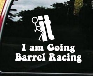 Screw it going Barrel Racing Decal - https://customstickershop.us/product-category/western-decals/
