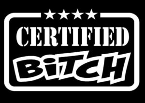 Certified Bitch Window Decal Sticker - https://customstickershop.us/product-category/funny-window-decals/