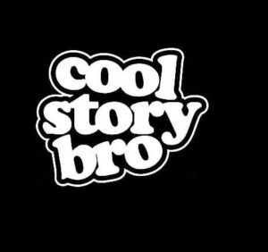 Cool Story Bro II Funny JDM Stickers - https://customstickershop.us/product-category/jdm-stickers/