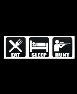 Eat sleep Hunt Window Decal