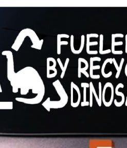 Fueled by Recycled Dinosaurs Decal - https://customstickershop.us/product-category/funny-window-decals/
