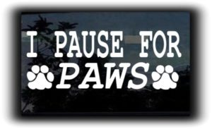 Pause for Paws Animal Decal Sticker - https://customstickershop.us/product-category/animal-stickers/
