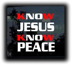 Know Jesus Window Decal Sticker - https://customstickershop.us/product-category/religious-stickers/