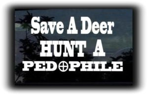 Save a Deer Hunt a Pedophile Decal - https://customstickershop.us/product-category/funny-window-decals/