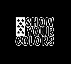 Show Your Colors Car Decal Sticker - https://customstickershop.us/product-category/stickers-for-cars/