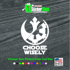 Star Wars Choose Wisely Vinyl Decal Stickers
