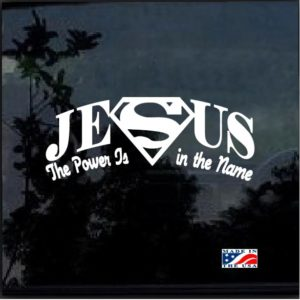 super Jesus the power is in the name decal sticker
