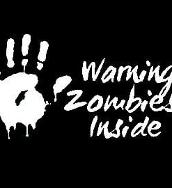 Warning Inside Zombie Stickers - //customstickershop.us/product-category/zombie-stickers/