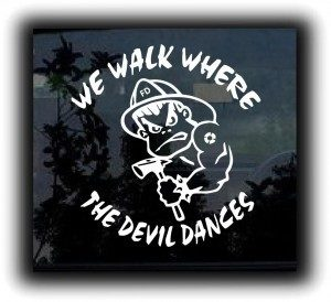 Where the devil dances II Fireman Decal - https://customstickershop.us/product-category/career-occupation-decals/