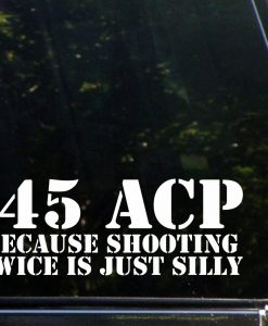 45 acp beacause shooting twice is silly