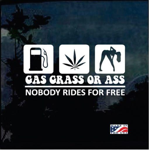 Ass Gas or Grass no free rides window decal sticker