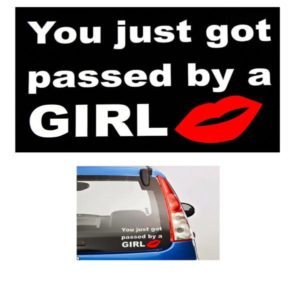 You Just Got Passed By a Girl Decal - https://customstickershop.us/product-category/jdm-stickers/