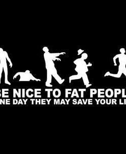 Be Nice to Fat People Zombie Decal
