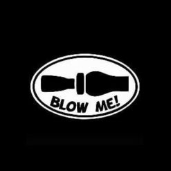 Blow Me funny Duck Call Decal Oval