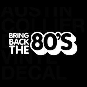 Bring Back the 80s Window Decal