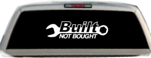 Built Not Bought Huge truck stickers