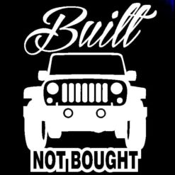Built Not Bought Jeep Decal - https://customstickershop.us/product-category/truck-decals/