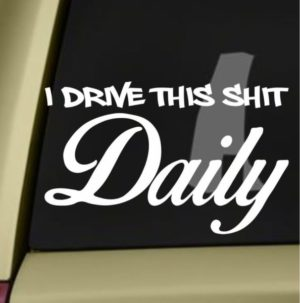 Drive this shit daily JDM Stickers - https://customstickershop.us/product-category/stickers-for-cars/