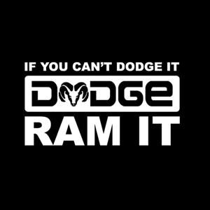 Cant Dodge it Ram It Truck Decals