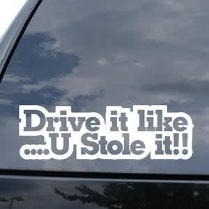 Drift like you stole it Window Decal - https://customstickershop.us/product-category/jdm-stickers/