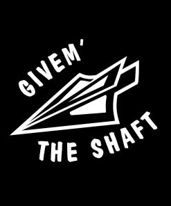 Givem the Shaft Bow Hunter Decal
