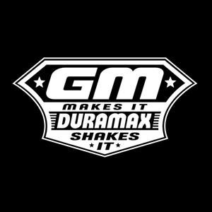 GM Makes Duramax Shakes Decal - https://customstickershop.us/product-category/truck-decals/