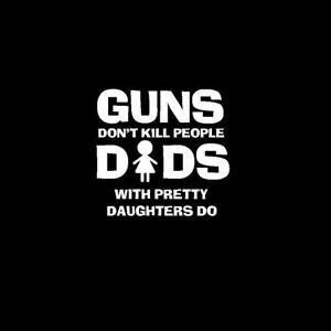 Guns don't kill people Dads Decal