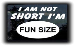 Not short fun sized decal sticker