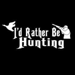 I 'd rather be hunting decal sticker