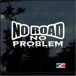 No Road No Problem Jeep Jeep Decal Stickers