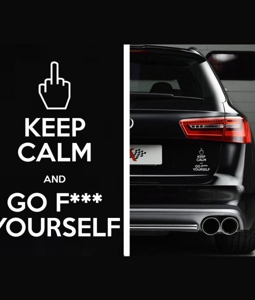Keep calm and go f ck yourself decal http customstickershop us