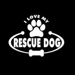 Love my Rescue Dog Window Decals