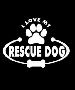 Love my Rescue Dog Window Decals