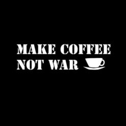 Make Coffee not War Funny Decal - https://customstickershop.us/product-category/jdm-stickers/