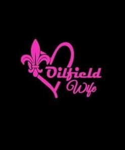 Oilfield Wife car Window Decal