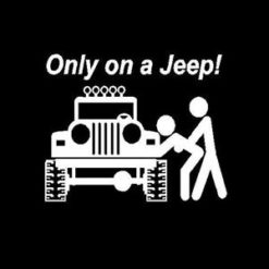 Only on a Jeep Window Decal